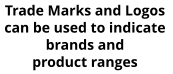Trade Marks and Logos can be used to indicate brands and product ranges
